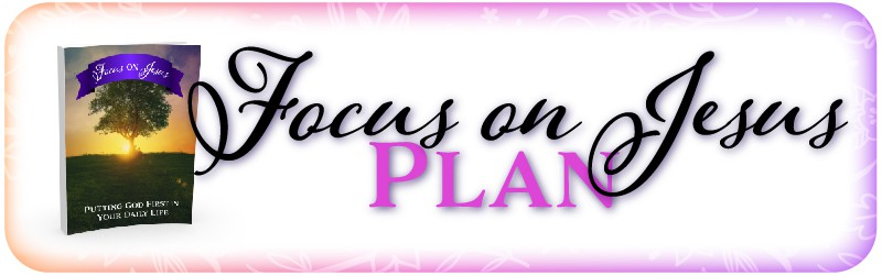 Focus on Jesus plan shop banner