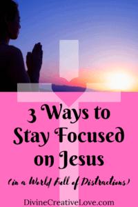Stay Focused on Jesus