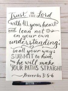 Proverbs 3:5-6 original lettering