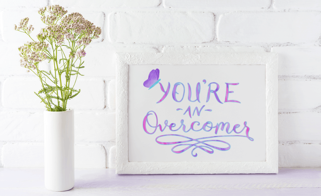 you're an overcomer