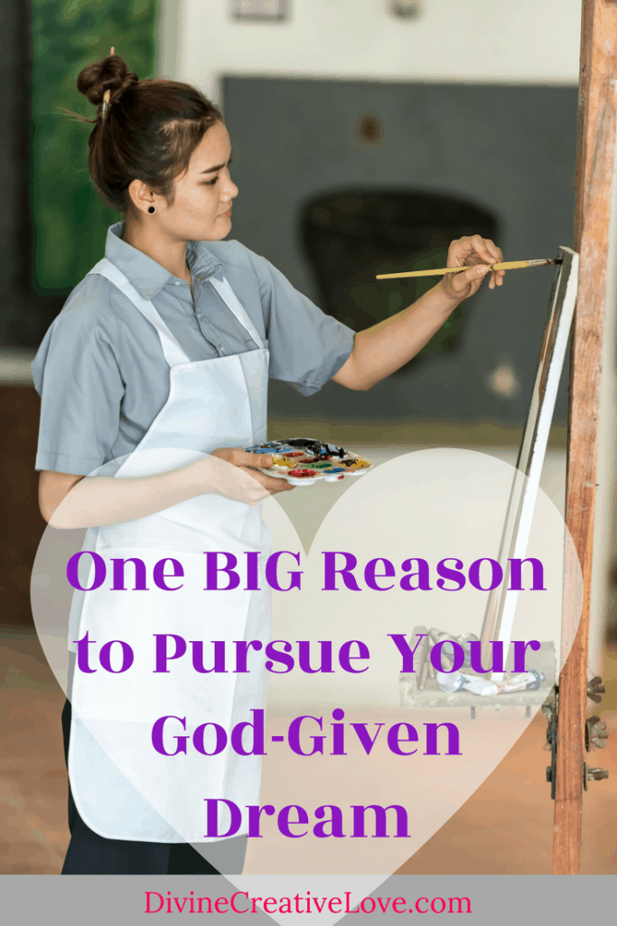 One Big Reason to Pursue Your Dream