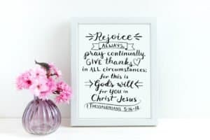 Bible lettering - 1 Thessalonians 5:16-18 Rejoice always