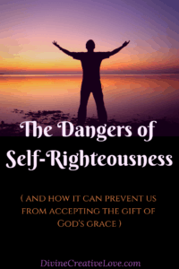 dangers of self-righteousness