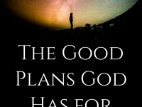 The good plans God has for you