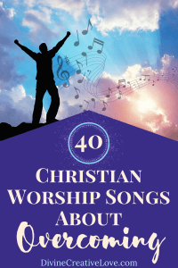 worship songs about overcoming