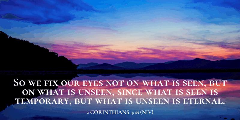 eternal mindset - 2 Corinthians 4:18